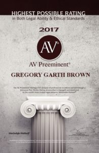 Irvine Business Trial Lawyer Gregory G. Brown Has Been Awarded the AV Rating, the Highest Possible Rating Given by Martindale- Hubbell