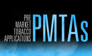 Compliance with Premarket Tobacco Product Applications (PMTA) Requirements