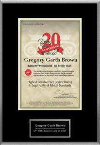 Attorney Gregory Garth Brown has Achieved the AV Preeminent® Rating - the Highest Possible Rating from Martindale-Hubbell®.