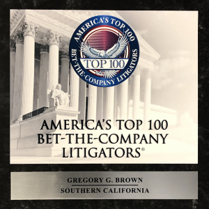 Gregory G. Brown Named as One of America's Top 100 Bet-The-Company Litigators